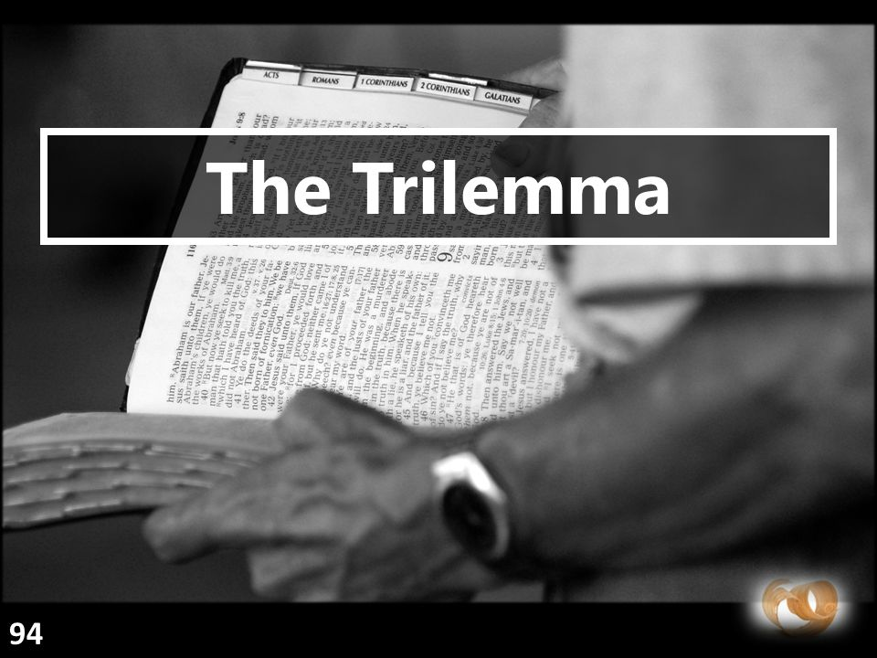The Trilemma 94