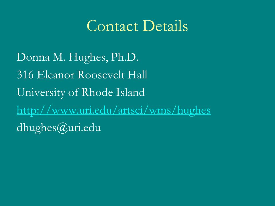 Contact Details Donna M. Hughes, Ph.D.