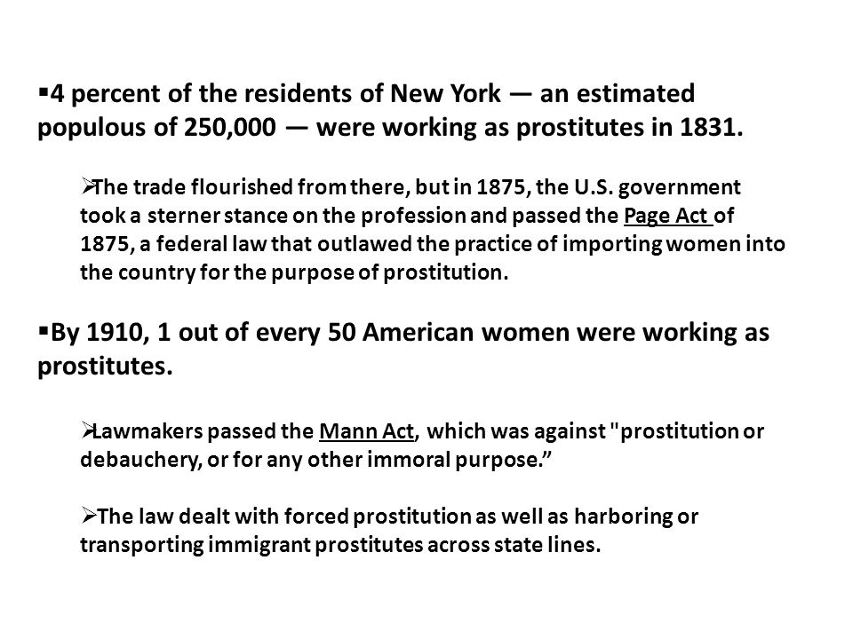  4 percent of the residents of New York — an estimated populous of 250,000 — were working as prostitutes in 1831.