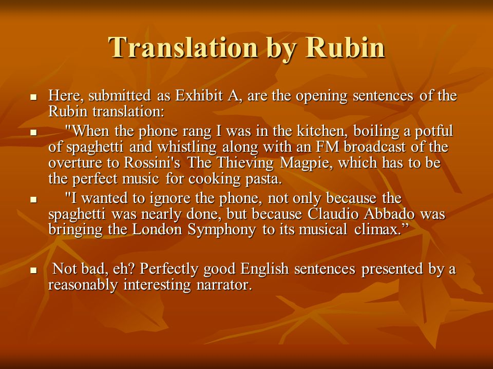 Translation by Rubin Here, submitted as Exhibit A, are the opening sentences of the Rubin translation: Here, submitted as Exhibit A, are the opening s