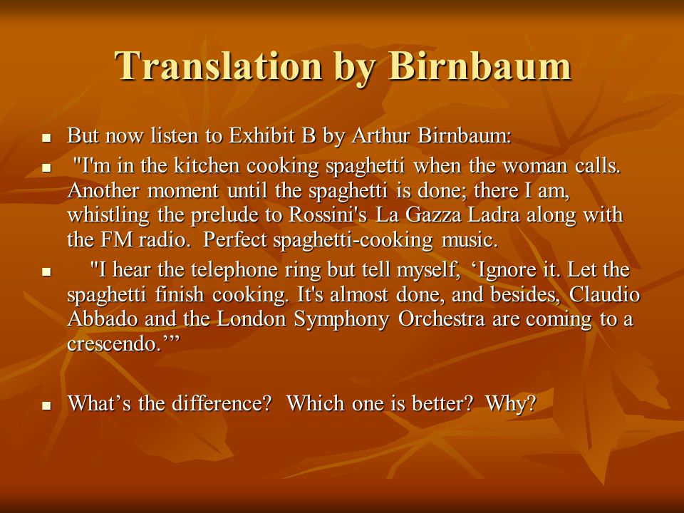 Translation by Birnbaum But now listen to Exhibit B by Arthur Birnbaum: But now listen to Exhibit B by Arthur Birnbaum: