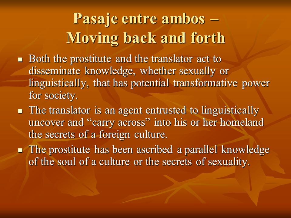 Pasaje entre ambos – Moving back and forth Both the prostitute and the translator act to disseminate knowledge, whether sexually or linguistically, th