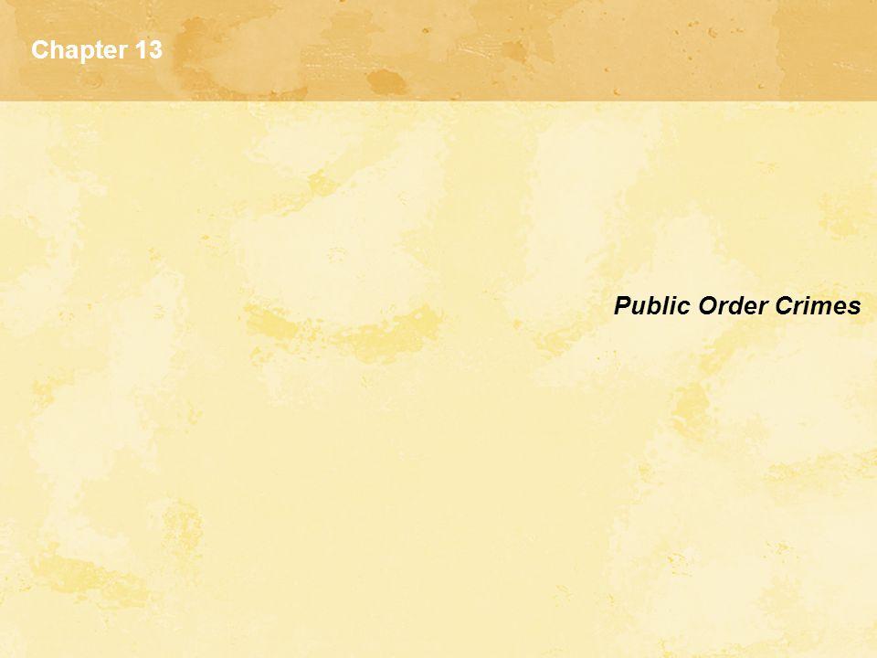 Chapter 13 Public Order Crimes