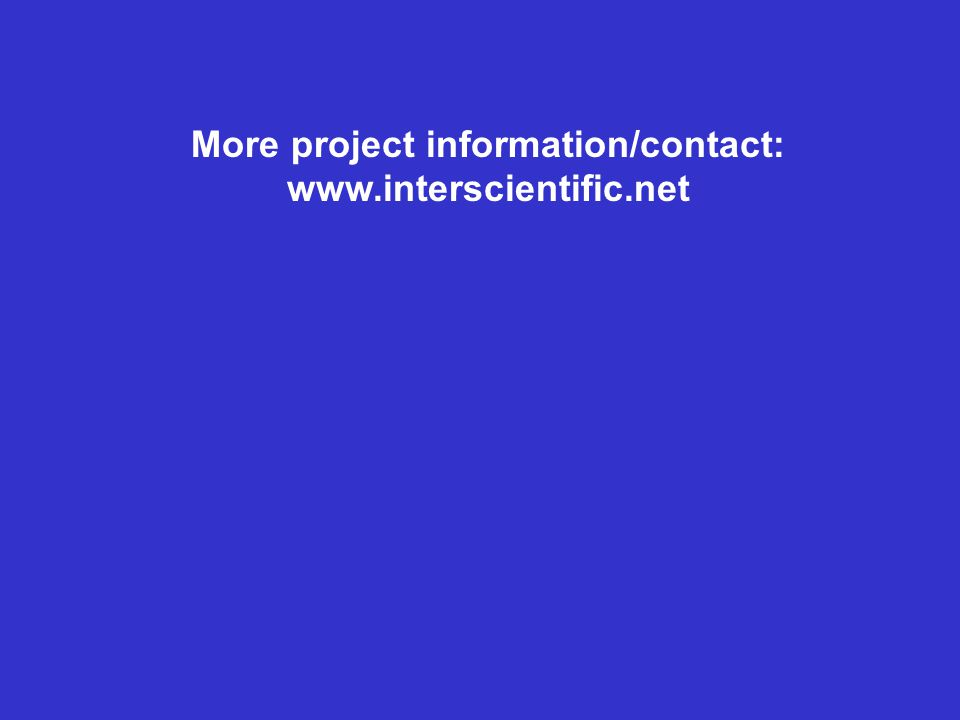 More project information/contact: www.interscientific.net