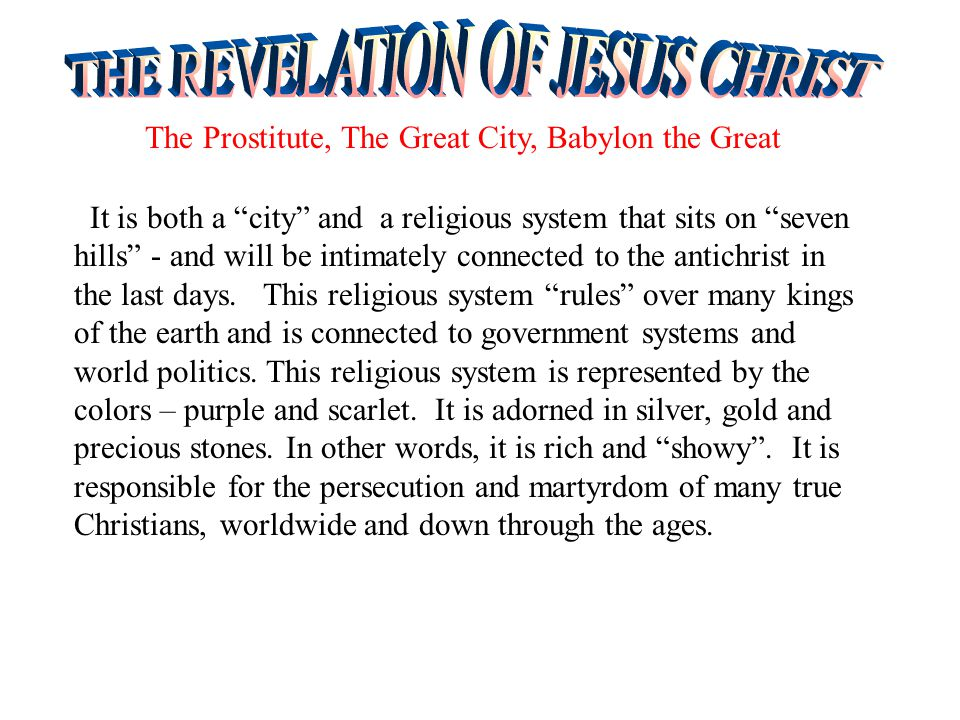 It is both a city and a religious system that sits on seven hills - and will be intimately connected to the antichrist in the last days.