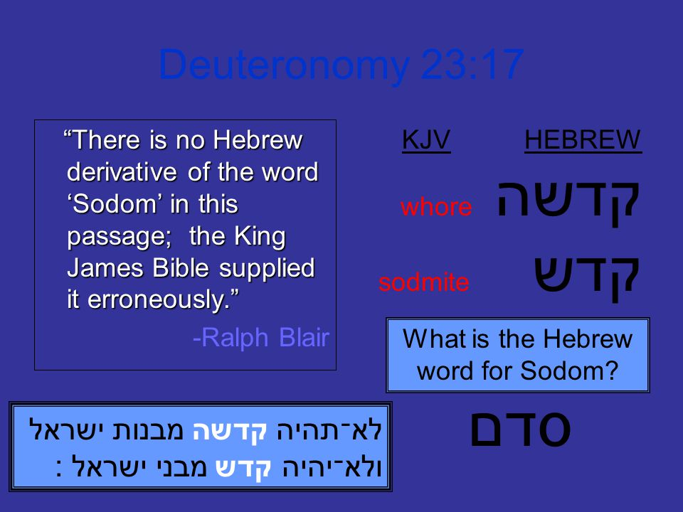 Deuteronomy 23:17 KJV HEBREW whore קדשה sodmite קדש What is the Hebrew word for Sodom.