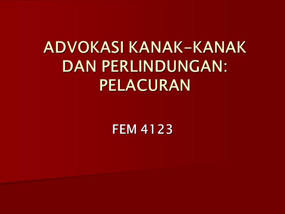 ADVOKASI KANAK-KANAK DAN PERLINDUNGAN: PELACURAN FEM 4123