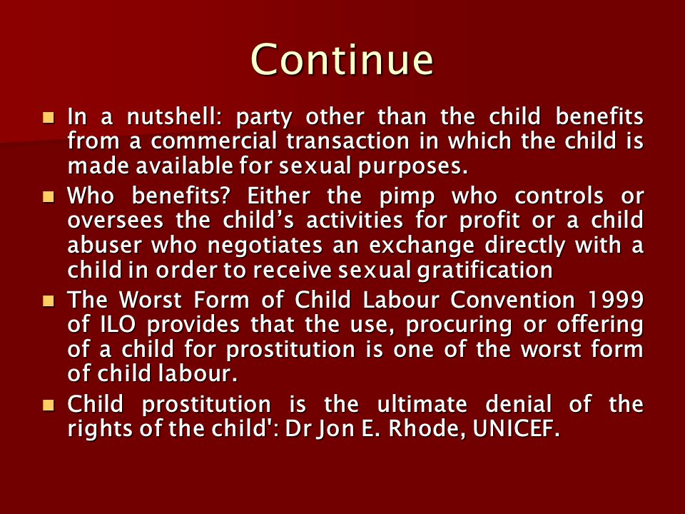 Continue In a nutshell: party other than the child benefits from a commercial transaction in which the child is made available for sexual purposes.