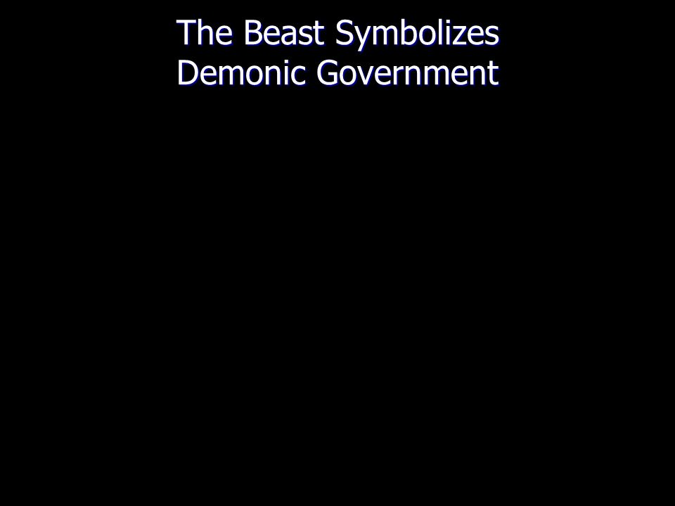 The Beast Symbolizes Demonic Government