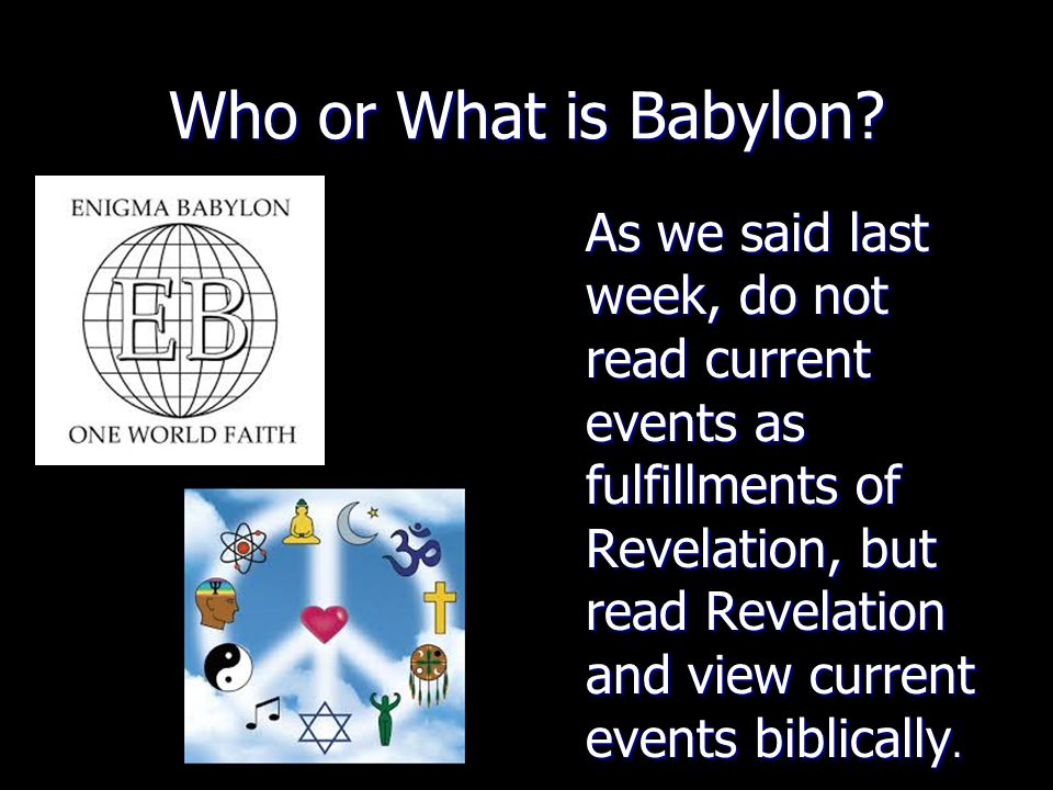 Who or What is Babylon.