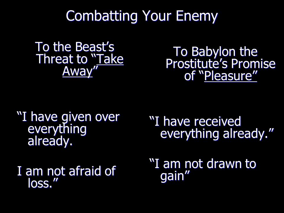 Combatting Your Enemy To the Beast's Threat to Take Away I have given over everything already.