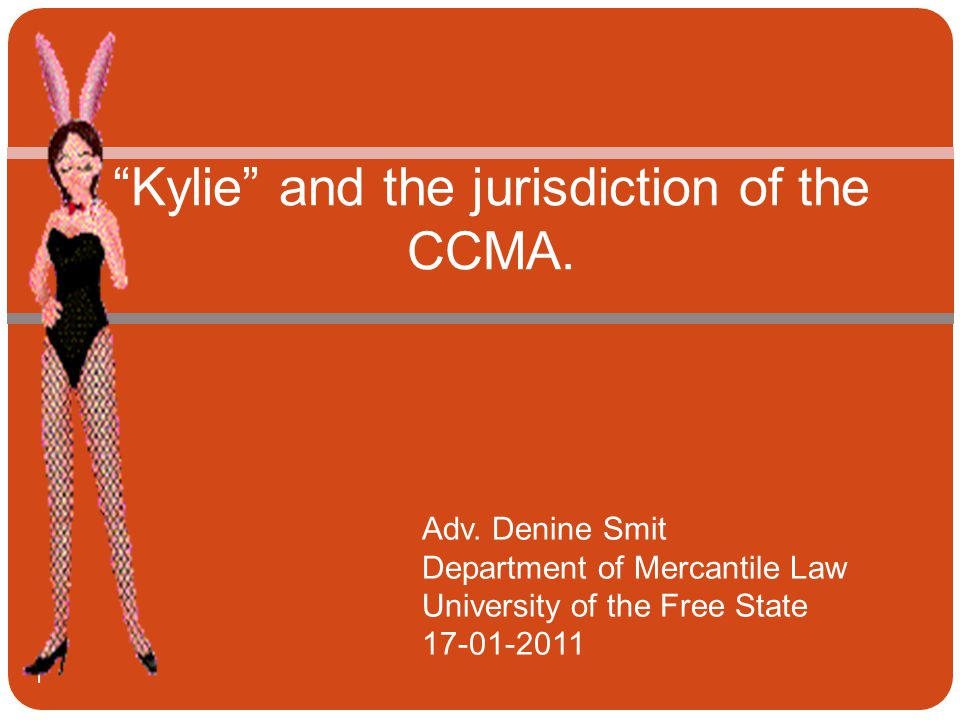 Kylie and the jurisdiction of the CCMA.Adv.