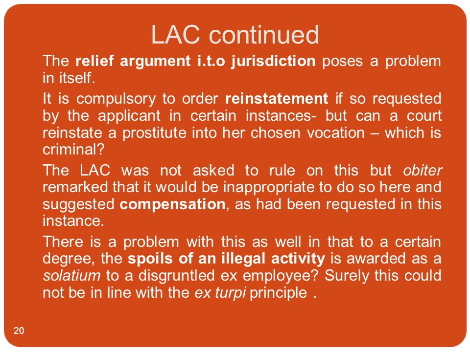 LAC continued 20 The relief argument i.t.o jurisdiction poses a problem in itself.