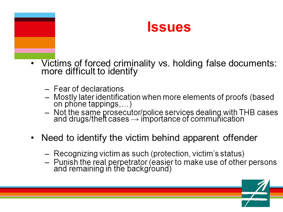 6. Issues Victims of forced criminality vs.