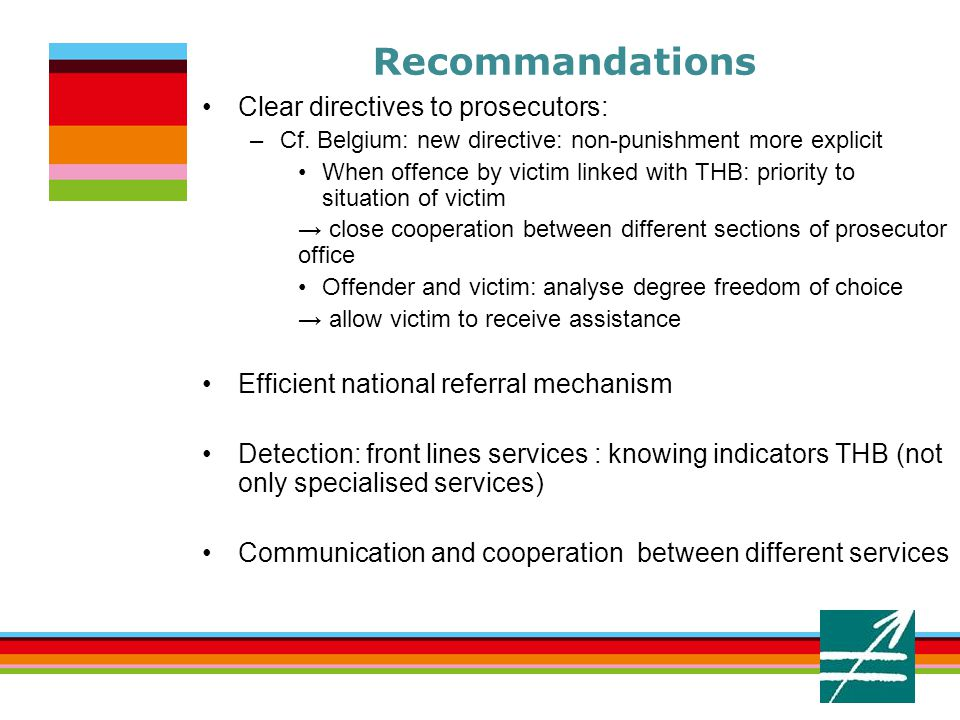 6. Recommandations Clear directives to prosecutors: –Cf.
