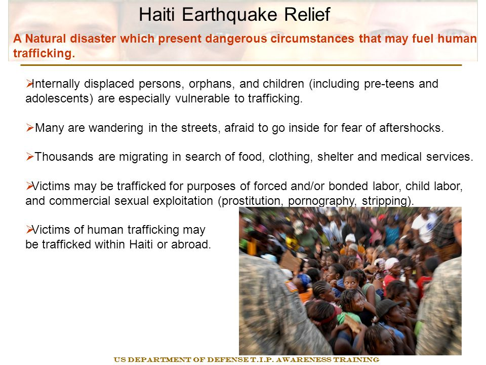 Haiti Earthquake Relief Trafficking in Persons -- Labor and Sex Trafficking Indicators:  People offering Haitians job opportunities in foreign countries.