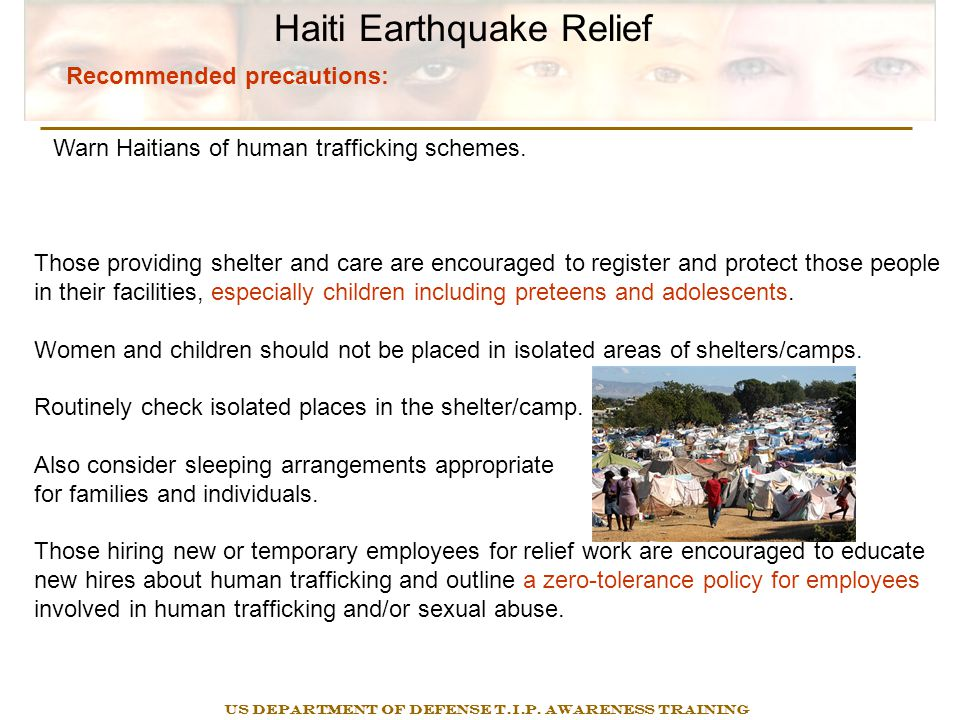Haiti Earthquake Relief Those providing shelter and care are encouraged to register and protect those people in their facilities, especially children including preteens and adolescents.