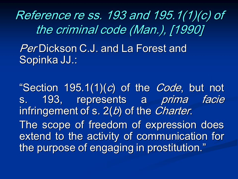 Reference re ss. 193 and 195.1(1)(c) of the criminal code (Man.), [1990] Per Dickson C.J.