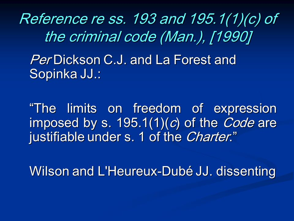 """Reference re ss. 193 and 195.1(1)(c) of the criminal code (Man.), [1990] Per Dickson C.J. and La Forest and Sopinka JJ.: """"The limits on freedom of exp"""