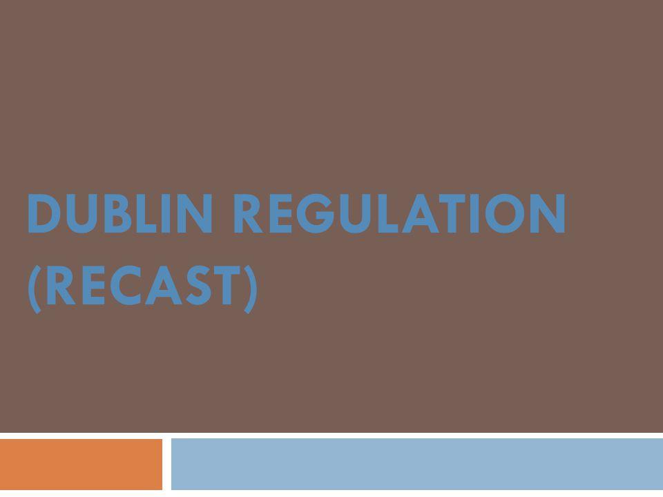 DUBLIN REGULATION (RECAST)