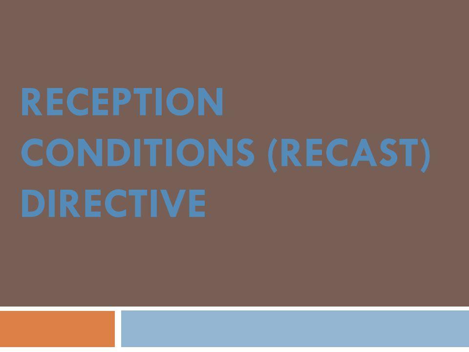 RECEPTION CONDITIONS (RECAST) DIRECTIVE