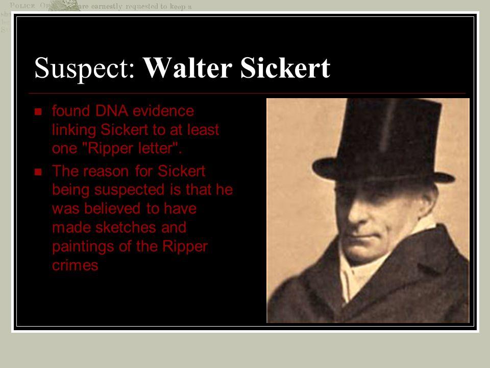 Suspect: Walter Sickert found DNA evidence linking Sickert to at least one