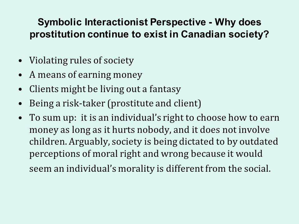 Symbolic Interactionist Perspective - Why does prostitution continue to exist in Canadian society.
