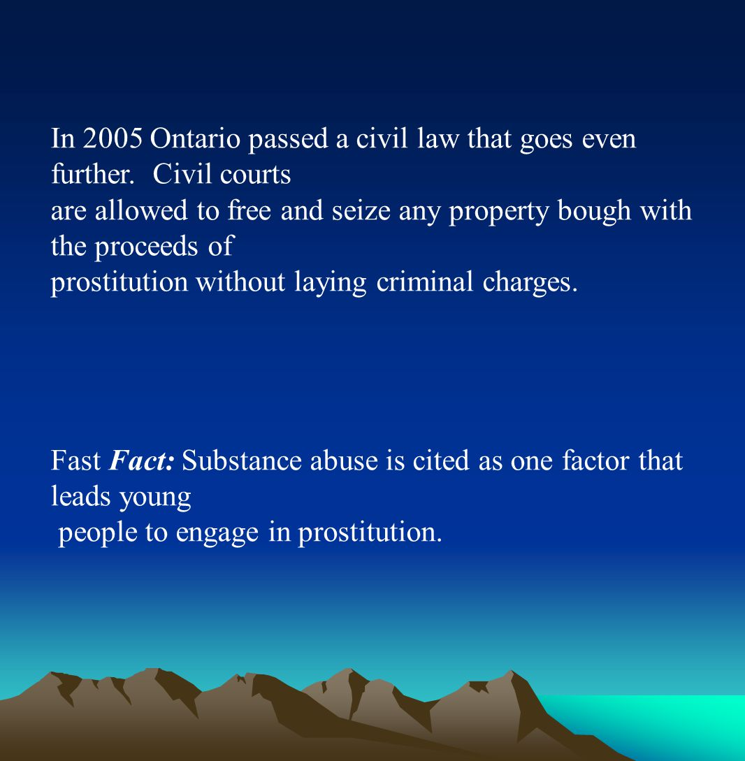 In 2005 Ontario passed a civil law that goes even further.