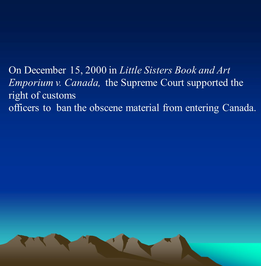 On December 15, 2000 in Little Sisters Book and Art Emporium v.