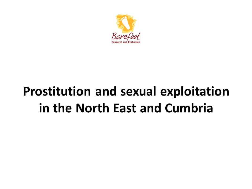 Introduction Since 2007 mapping sex markets: 2008 Northumberland and Tyne and Wear; 2010 Co.