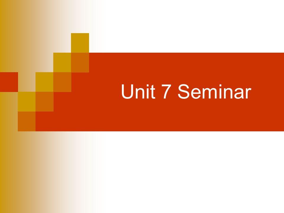 Unit 7 Seminar
