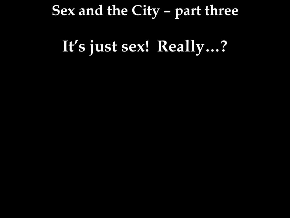 Sex and the City – part three It's just sex! Really…