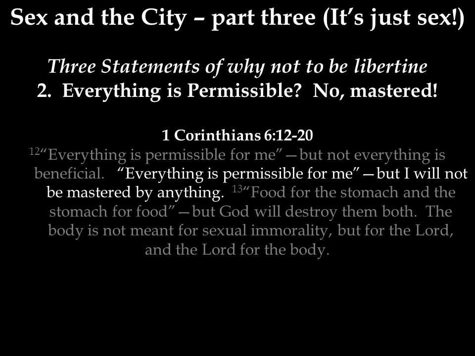 Sex and the City – part three (It's just sex!) Three Statements of why not to be libertine 2.