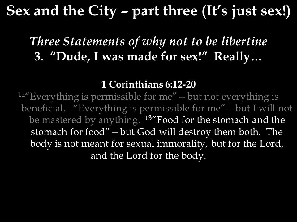 Sex and the City – part three (It's just sex!) Three Statements of why not to be libertine 3.