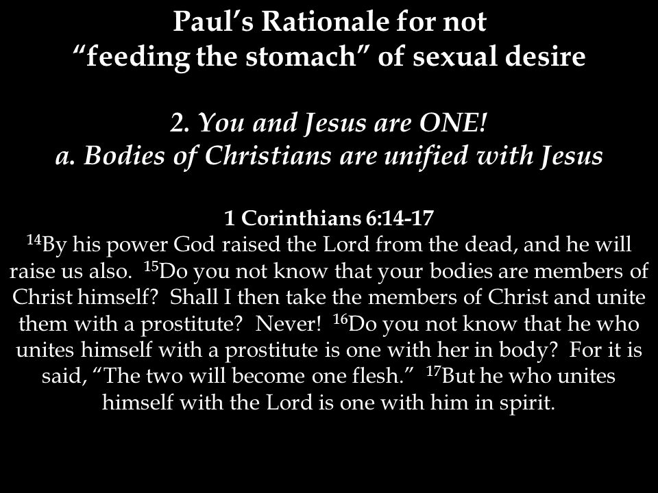 Paul's Rationale for not feeding the stomach of sexual desire 2.