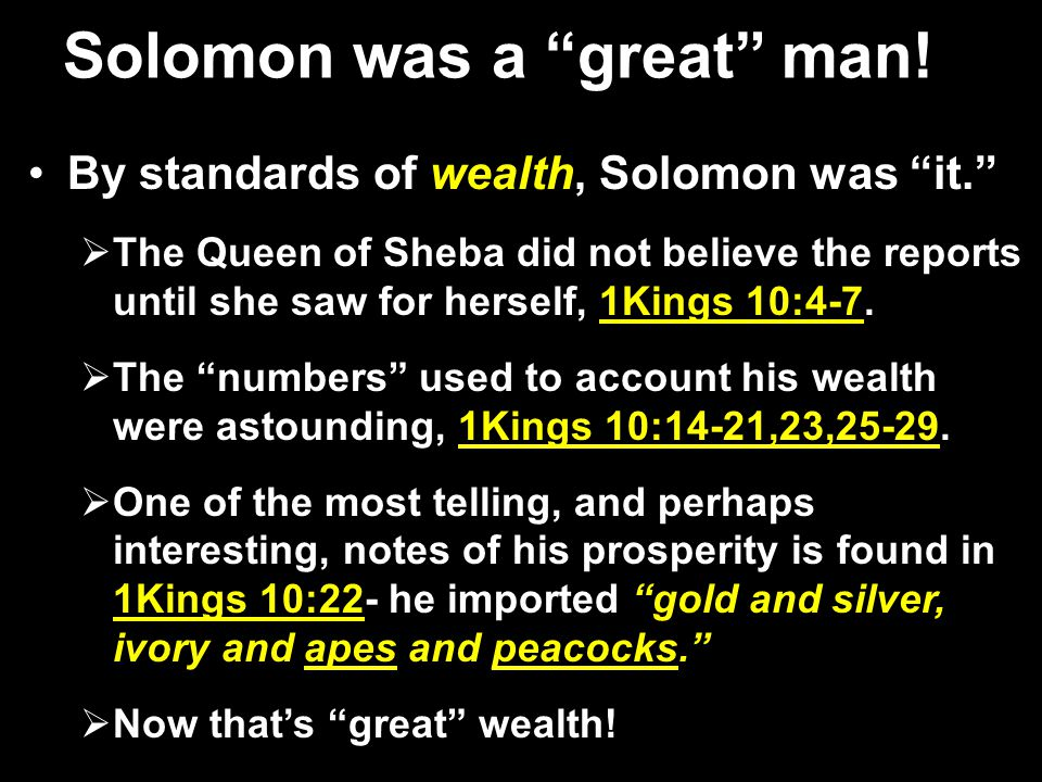 Solomon was a great man.