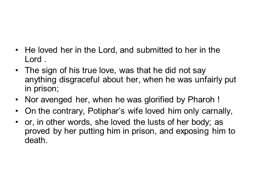 He loved her in the Lord, and submitted to her in the Lord.