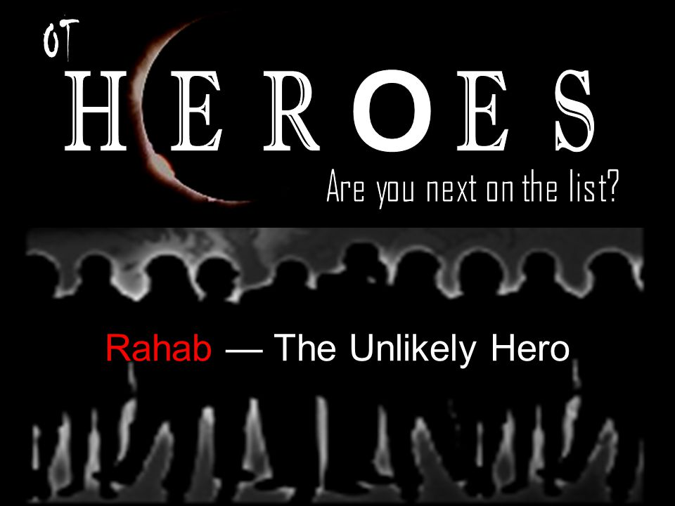 Rahab — The Unlikely Hero