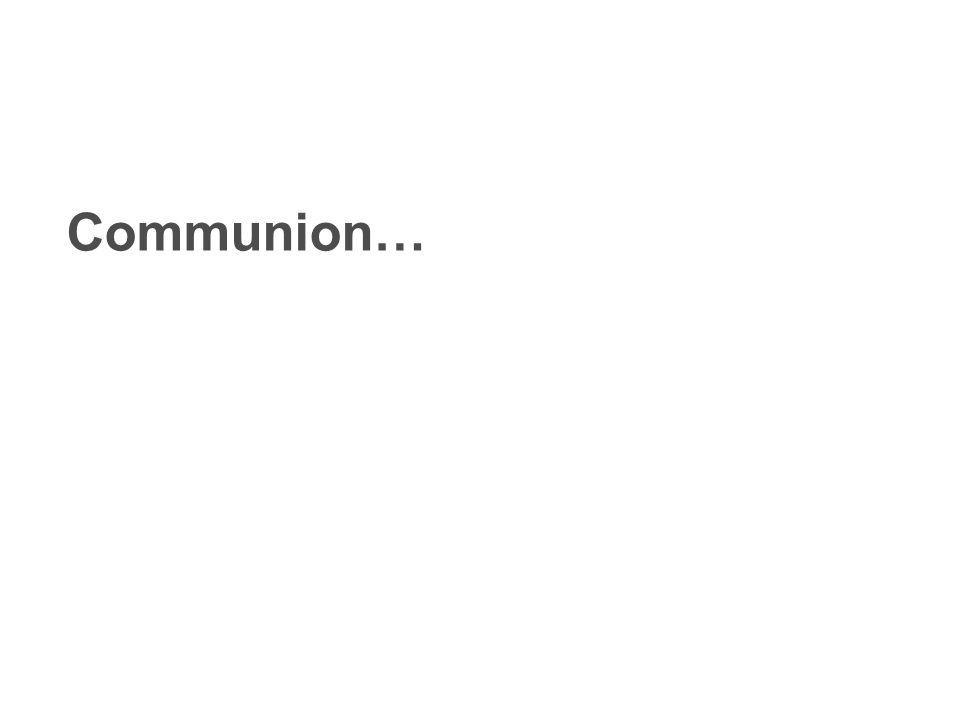 Communion…