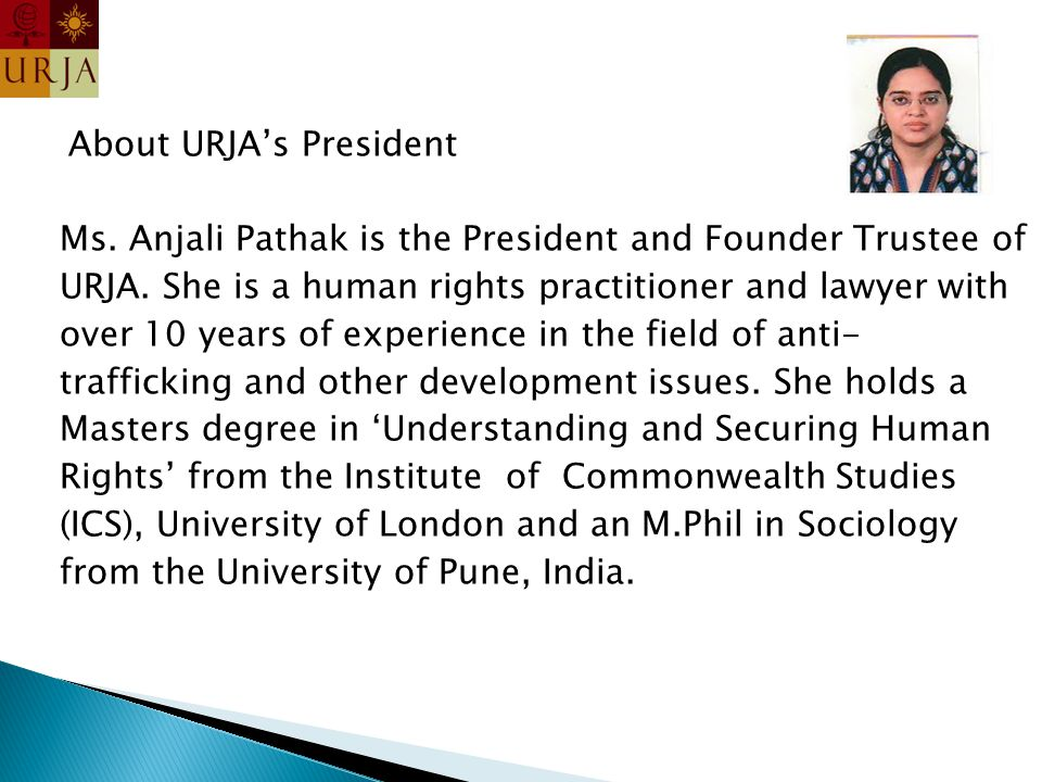 About URJA's President Ms. Anjali Pathak is the President and Founder Trustee of URJA.