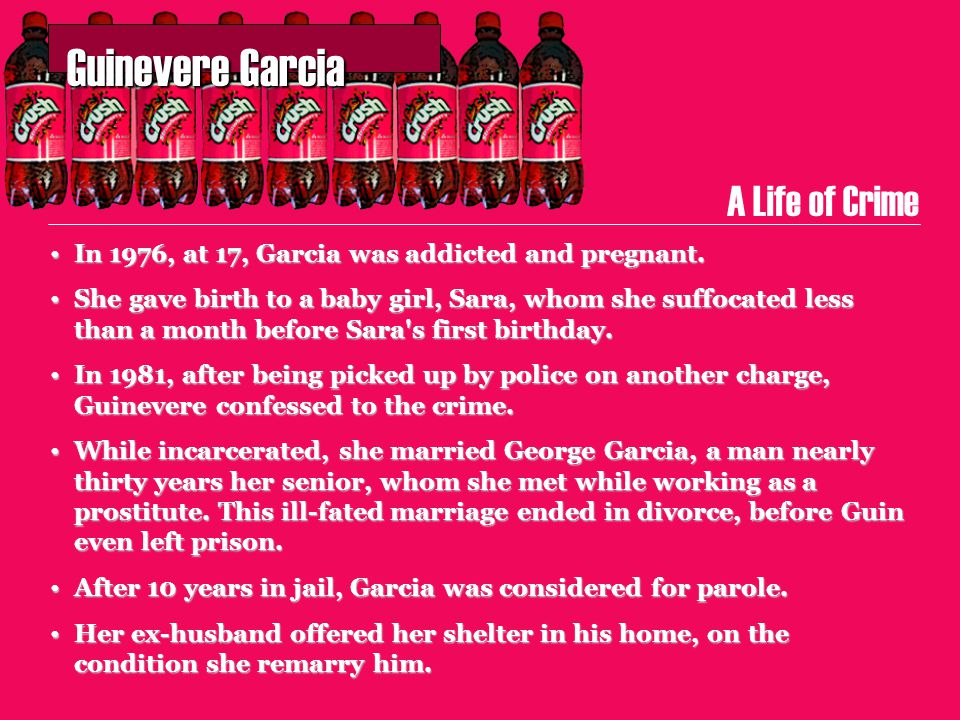 Guinevere Garcia Guinevere Garcia A Life of Crime She remarried Garcia, but they lived together only a few weeks.
