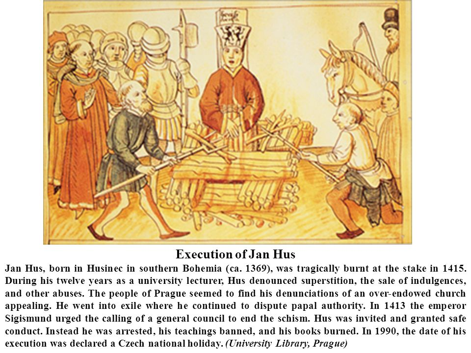 Execution of Jan Hus Jan Hus, born in Husinec in southern Bohemia (ca. 1369), was tragically burnt at the stake in 1415. During his twelve years as a