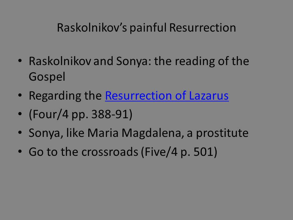 Raskolnikov's painful Resurrection Raskolnikov and Sonya: the reading of the Gospel Regarding the Resurrection of LazarusResurrection of Lazarus (Four/4 pp.