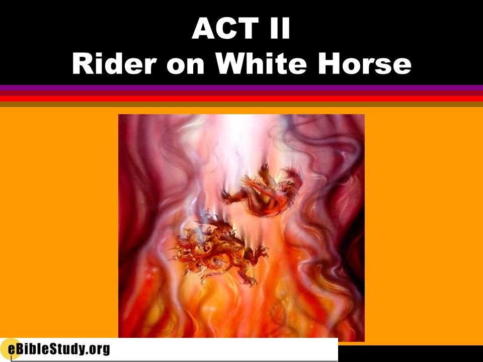 ACT II Rider on White Horse