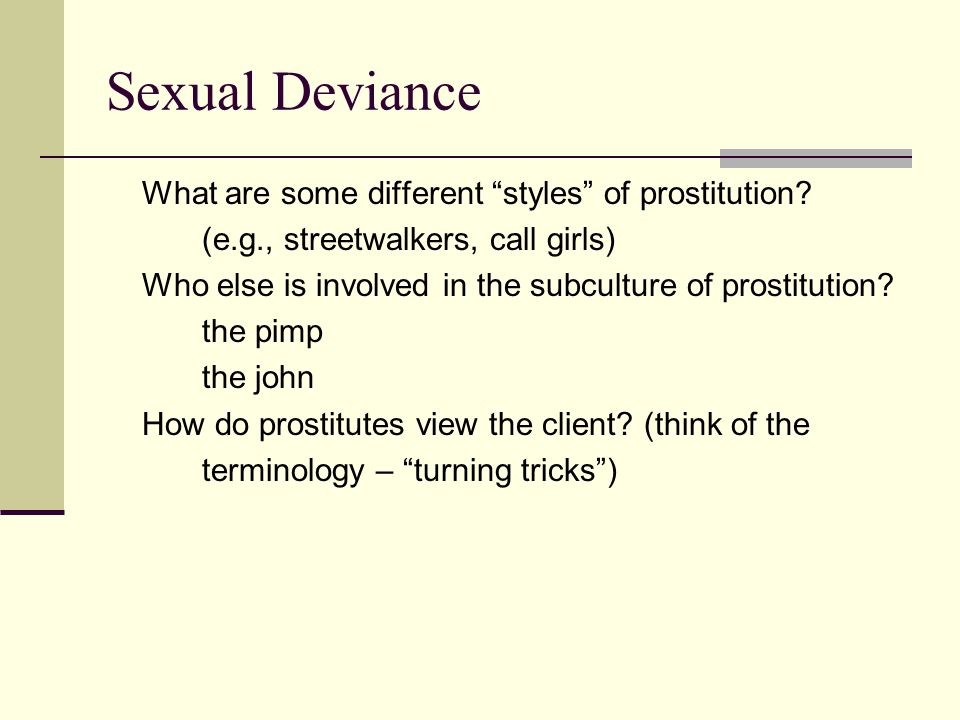 Sexual Deviance What are some different styles of prostitution.