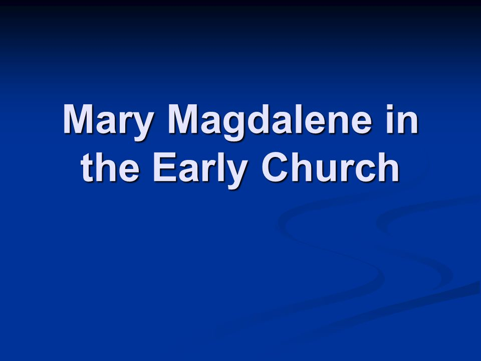 Mary Magdalene in the Early Church
