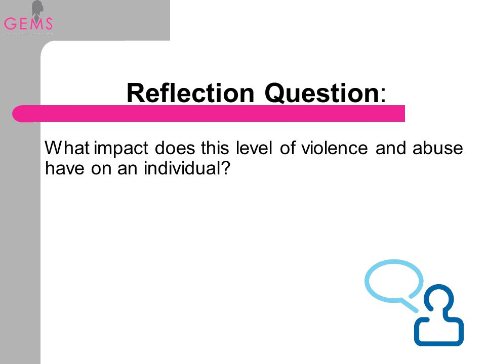 Reflection Question: What impact does this level of violence and abuse have on an individual