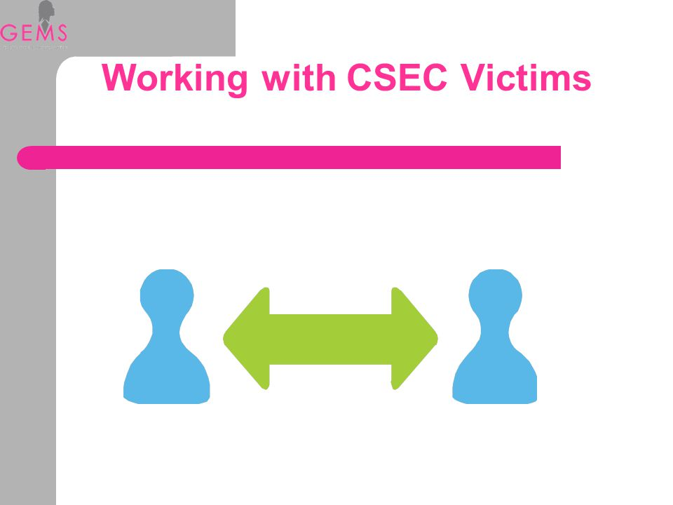 Working with CSEC Victims