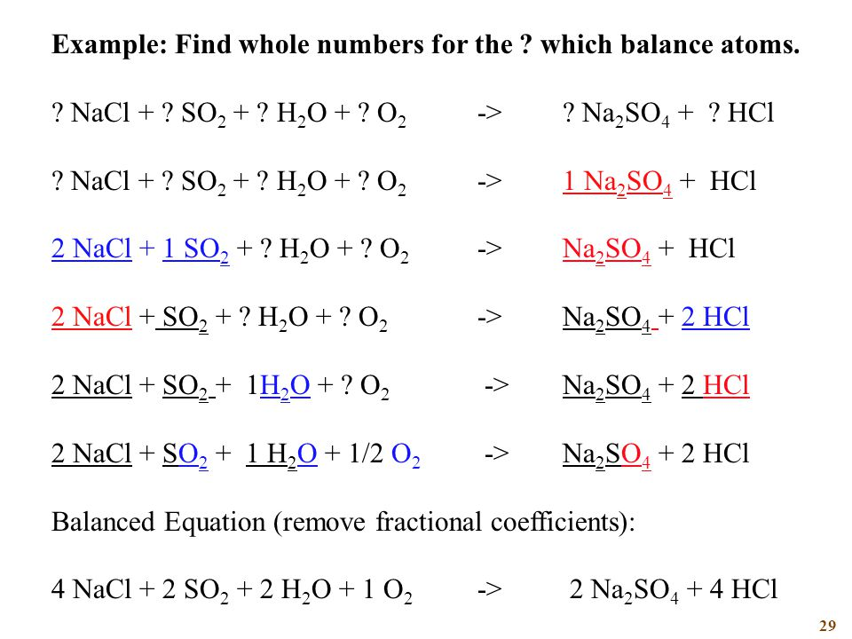 29 Example: Find whole numbers for the . which balance atoms.