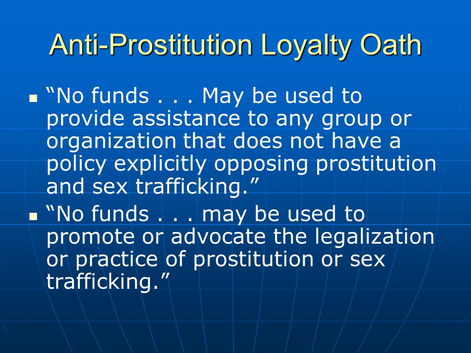 Anti-Prostitution Loyalty Oath No funds...